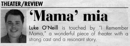 Mama mia Luke O'Neill is touched by 'I Remember Mama',